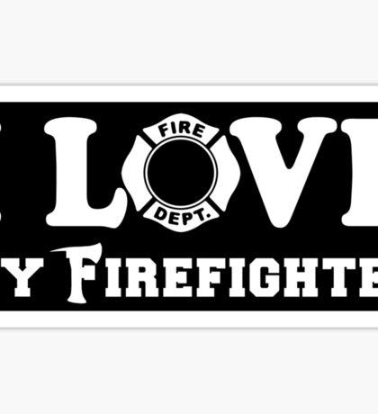 I Love my Firefighter - sticker Sticker