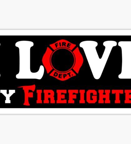 I Love my Firefighter (w/ red) - sticker Sticker