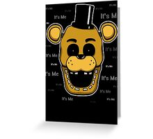 Five Nights at Freddy's Freddy Golden Freddy - It's Me Greeting Card
