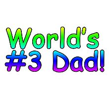 World's #3 Dad! by sniparsniall