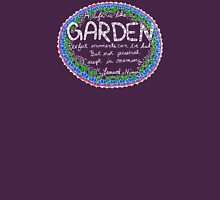 A Life is Like a Garden - dark background Unisex T-Shirt