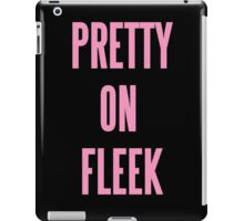 PRETTY ON FLEEK  iPad Case/Skin