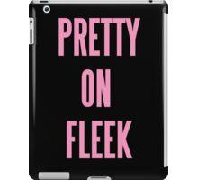 PRETTY ON FLEEK  iPad Case/Skin