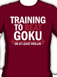 Training to beat Krillin 2 T-Shirt