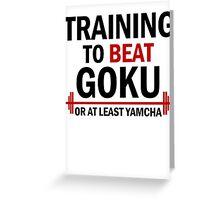 Training to beat Goku Greeting Card