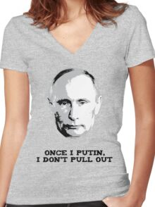 Once I Putin, I Don't Pull Out - Vladimir Putin Shirt 1A Women's Fitted V-Neck T-Shirt