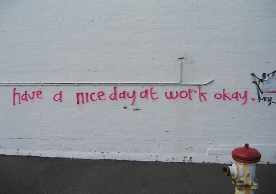 Have a nice day at work ok by sevenbreaths