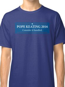 Pope - Keating 2016 / Scandal - Murder Campaign  Classic T-Shirt