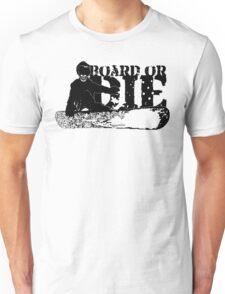 skeleboarder : board or die Unisex T-Shirt