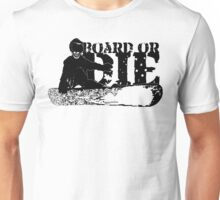 skeleboarder : board or die Unisex T-Shirt