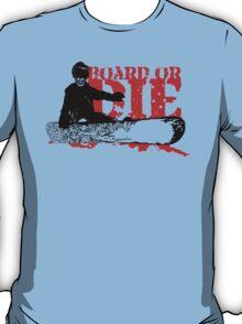 skeleboarder board or die T-Shirt