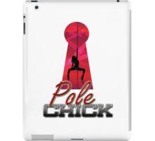 Pole Chick 2 iPad Case/Skin