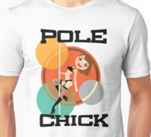 Pole Chick 1 Unisex T-Shirt