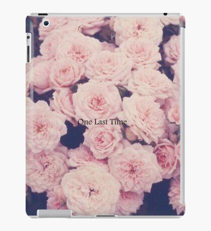 One Last Time- Ariana Grande Inspired. iPad Case/Skin
