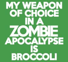 My weapon of choice in a Zombie Apocalypse is broccoli by onebaretree
