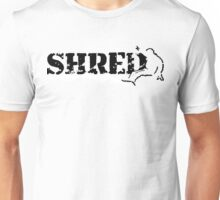 snowboard : shred Unisex T-Shirt