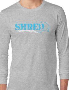 snowboard : shred Long Sleeve T-Shirt