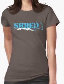 snowboard : shred Womens Fitted T-Shirt
