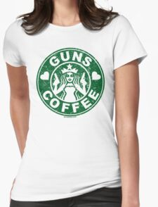 I Love Guns and Coffee! Not the Starbucks logo, but close. Womens Fitted T-Shirt