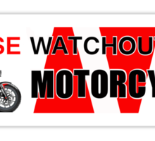 PLEASE WATCHOUT WATCH OUT FOR MOTORCYCLES Sticker