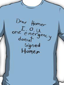 IOU one emergency donut T-Shirt