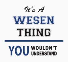 It's a WESEN thing, you wouldn't understand !! by thinging