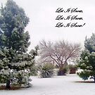 Let It Snow by R&PChristianDesign &Photography
