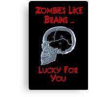 Zombies Like Brains Canvas Print