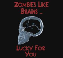Zombies Like Brains by Andrew Bensman