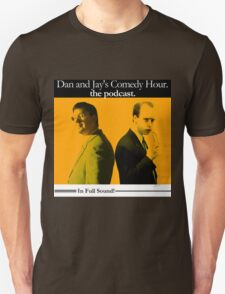 Dan And Jay's Comedy Hour. The Podcast. T-Shirt