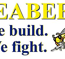 NAVY SEABEES - WE BUILD WE FIGHT! by colormecolorado