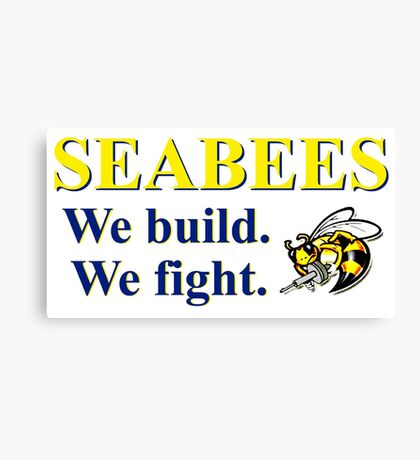 NAVY SEABEES - WE BUILD WE FIGHT! Canvas Print