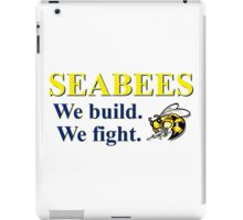 NAVY SEABEES - WE BUILD WE FIGHT! iPad Case/Skin