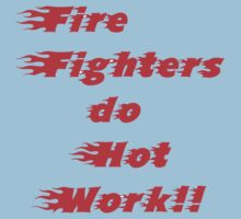T-shirt,Firefighters  Do Hot Work by MaeBelle