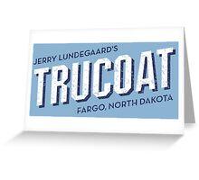 Jerry Lundegaard's TRUCOAT - Fargo, North Dakota  Greeting Card