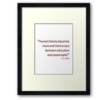 Race between education and... (Amazing Sayings) Framed Print