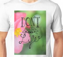 Don't Fear Your Life Unisex T-Shirt
