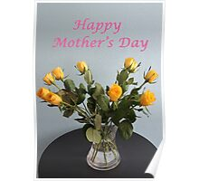 Yellow Roses for Mother's Day Poster