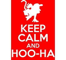 Keep Calm and Hoo-Ha! Photographic Print