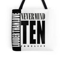 Nevermind Ten Facelift Louder than the Sound Grunge albums White version Tote Bag