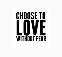 Choose to Love without Fear Womens Fitted T-Shirt