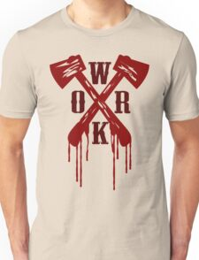 Work Bloody Hard Unisex T-Shirt