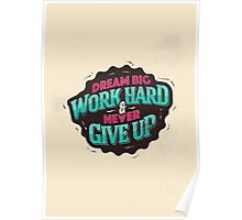 DREAM BIG WORK HARD Poster