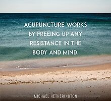 Acupuncture Works By Freeing up Any Resistance by Zenology Arts
