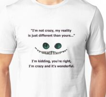 I'm mad and I love it. Unisex T-Shirt