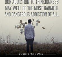 Addicted to Thinking by Zenology Arts