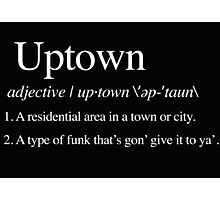uptown define Photographic Print