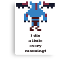 Night Salker - I die a little every morning Canvas Print