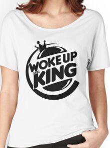Woke Up Still King Women's Relaxed Fit T-Shirt