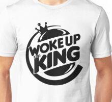 Woke Up Still King Unisex T-Shirt